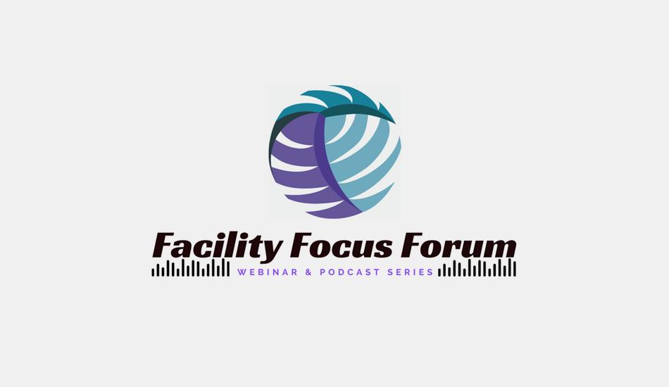 facility focus forum